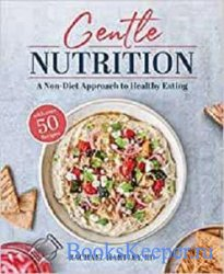 Gentle Nutrition (A Non-Diet Approach to Healthy Eating)