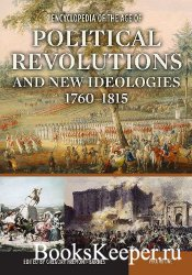 Encyclopedia of the Age of Political Revolutions and New Ideologies, 1760-1 ...