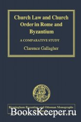 Church Law in Rome and Byzantium: A Comparative Approach