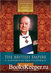 The British Empire: A Historical Encyclopedia (2 volumes)