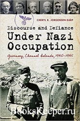 Discourse and Defiance under Nazi Occupation: Guernsey, Channel Islands, 19 ...