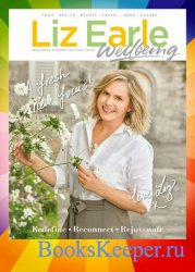 Liz Earle Wellbeing - March/April 2021