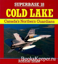 Superbase 18 - Cold Lake. Canada`s Northern Guardians