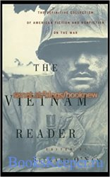 The Vietnam Reader: The Definitive Collection of Fiction and Nonfiction on  ...