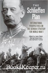 The Schlieffen Plan: International Perspectives on the German Strategy for  ...