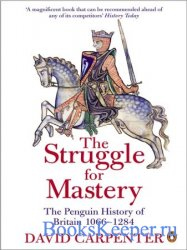 The Penguin History of Britain: the Struggle for Mastery, Britain 1066-1284