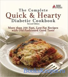 The Complete Quick & Hearty Diabetic Cookbook: More Than 200 Fast, Low-Fat  ...
