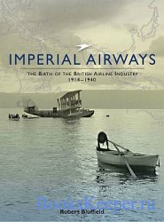 Imperial Airways: the Birth of the British Airline Industry 1914-1940