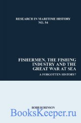 Fishermen, the Fishing Industry and the Great War at Sea: A Forgotten Histo ...
