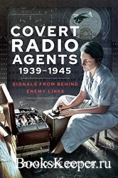 Covert Radio Agents, 1939–1945: Signals From Behind Enemy Lines