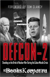 Defcon-2: Standing on the Brink of Nuclear War During the Cuban Missile Cri ...