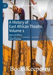 A History of East African Theatre, Volume 1 : Horn of Africa