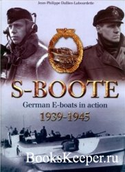 S-Boote. German E-Boats in action 1939-1945