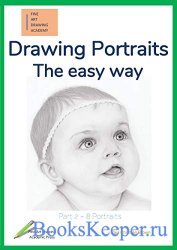 Drawing Portraits: The easy way - Part 2 (Fine Art Drawing Academy: Portrait drawing)