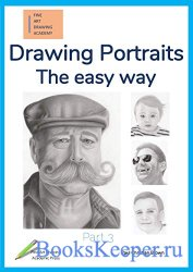 Drawing Portraits: The easy way - Part 3 (Fine Art Drawing Academy: Portrai ...