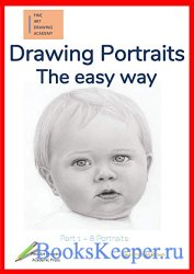 Drawing Portraits: The easy way - Part 1 (Fine Art Drawing Academy: Portrai ...