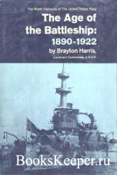 The Age of the Battleship 1890-1922