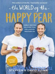 The World of the Happy Pear: Over 100 Simple, Tasty Plant-based Recipes for ...