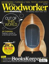 The Woodworker & Good Woodworking - April 2021