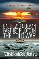 RAF and East German Fast-Jet Pilots in the Cold War: Thinking the Unthinkab ...