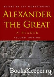 Alexander the Great: A Reader, 2nd Edition