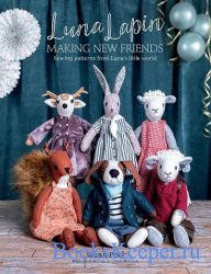 Luna Lapin: Making New Friends: Sewing patterns from Luna's little world