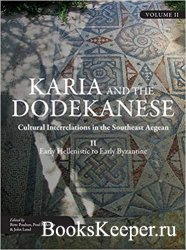 Karia and the Dodekanese: Cultural Interrelations in the Southeast Aegean I ...