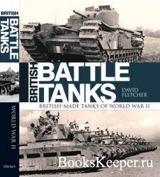 British Battle Tanks 2: British-made tanks of World War II
