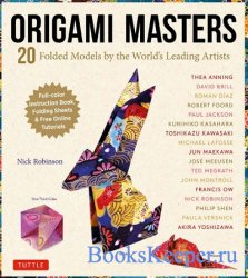 Origami Masters Kit: 20 Folded Models by the World's Leading Artists