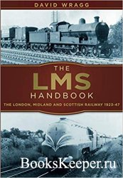 The LMS Handbook: The London, Midland & Scottish Railway 1923-47