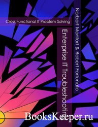 Enterprise IT Troubleshooting: Cross Functional IT Problem Solving
