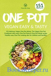 One Pot Vegan easy & tasty: 151 delicious Vegan One Pot dishes. The Vegan O ...