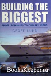 Building the Biggest: From Ironships to Cruise Liners