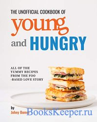 The Unofficial Cookbook of Young and Hungry: All of the Yummy Recipes from  ...