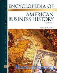 The Encyclopedia Of American Business History