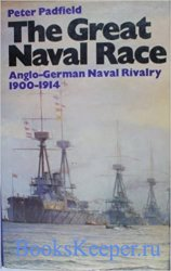 The Great Naval Race: The Anglo-German Naval Rivalry, 1900-1914