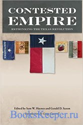 Contested Empire: Rethinking the Texas Revolution (Volume 46)