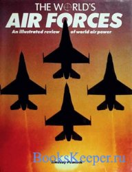 The World's Air Forces: An Illustrated Review of World Air Power