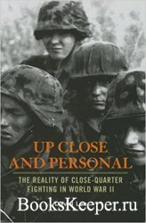 Up Close and Personal: The Reality of Close-quarter Fighting in World War I ...