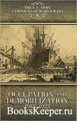 Occupation and Demobilization, 1918-1923: The U.S. Army Campaigns of World War I