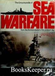 The Encyclopedia of Sea Warfare. From the First Ironclads to the Present Da ...