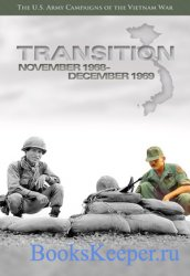 U.S. Army Campaigns of the Vietnam War: Transition, November 1968 - Decembe ...