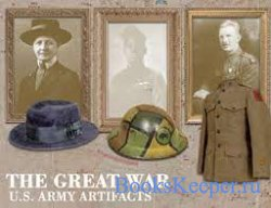 The Great War: U.S. Army Artifacts