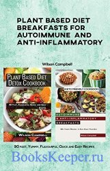 Plant Based Diet Breakfasts for Autoimmune and Anti-Inflammatory: 90 fast,  ...