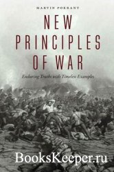 New Principles of War: Enduring Truths with Timeless Examples