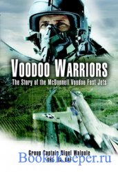 Voodoo Warriors: The Story of the McDonnell Voodoo Fast-Jets