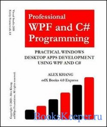 Professional WPF and C# Programming: Practical Software Development Using W ...