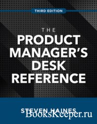 The Product Manager's Desk Reference, 3rd Edition