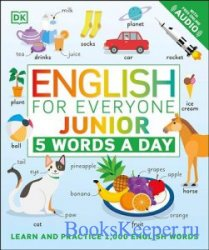 English for Everyone Junior 5 Words a Day: Learn and Practise 1,000 English ...