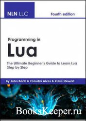 Programming in Lua: The Ultimate Beginner's Guide to Learn Lua Step by Ste ...